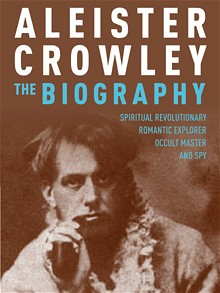 Aleister Crowley – The Biography, Tobias Churton